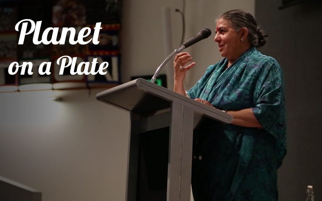 Planet on a Plate with Dr Vandana Shiva & Joel Salatin